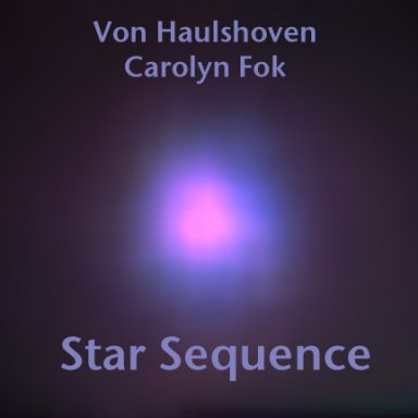 """Star Sequence"" Von Haulshoven(Netherlands,sequencing),Carolyn Fok(Synth strings,sequencing,voice,drum)"