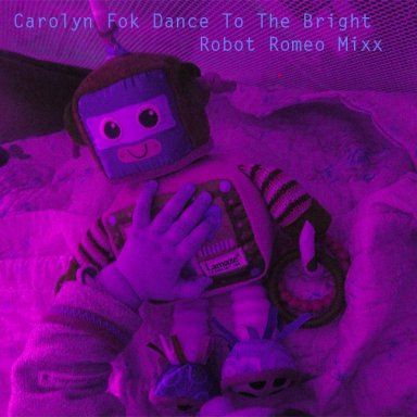 Dance To THe Bright (Robot Romeo mixx)