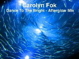 Dance To The Bright - Afterglow Mix